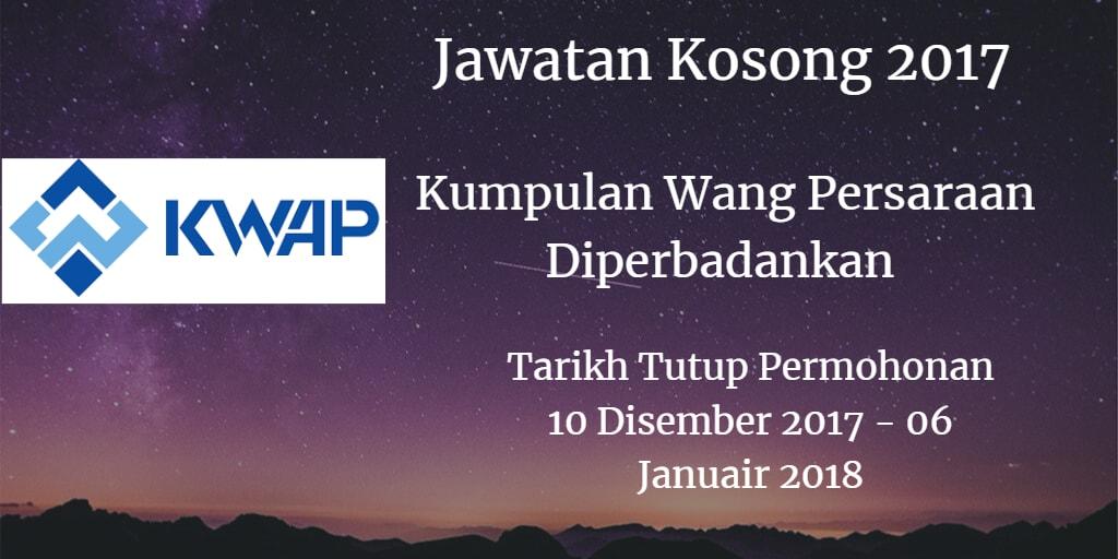 Jawatan Kosong KWAP 10 Disember 2017 - 06 Januari 2018