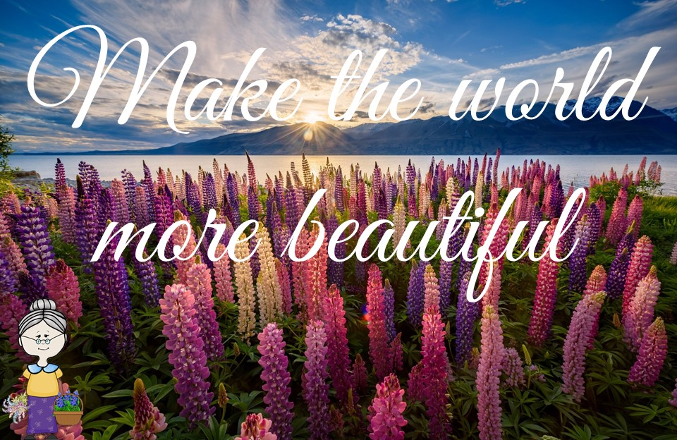 "lupins image reading ""Make the world more beautiful"""