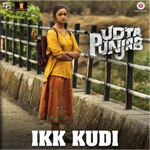 Ikk Kudi - Udta Punjab