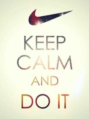 keep calm and do it