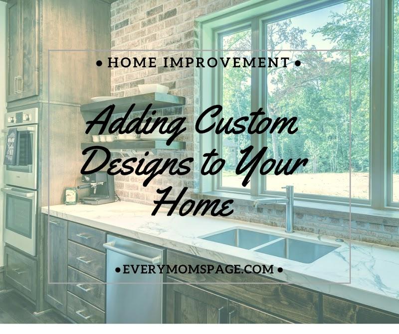 Adding Custom Designs to Your Home