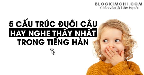 5 loại ngữ pháp thường dùng nhất tiếng hàn