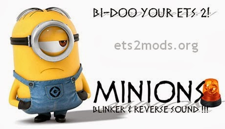 Minion Bi Doo Blinker and Reverse Sounds v1.0 for ETS 2