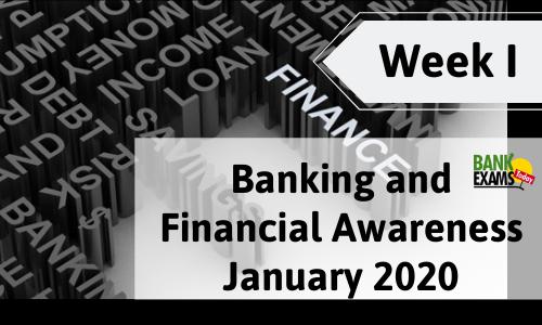 Banking and Financial Awareness January 2020: Week I