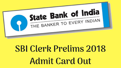 SBI Clerk 2018 Prelims: Admit Card Out