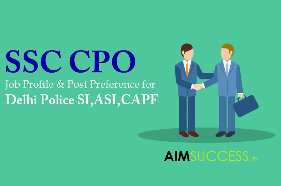 SSC CPO Job Profile & Post Preference for Delhi Police SI, ASI, CAPF