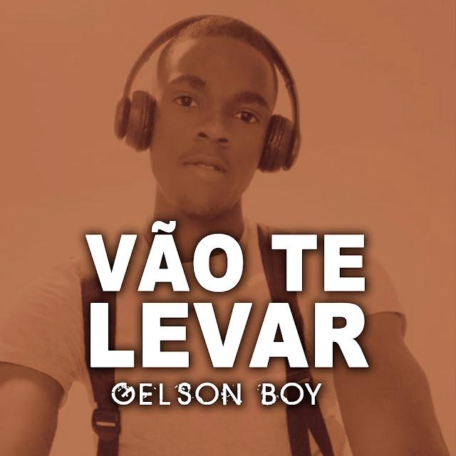 Gelson Boy - Vão Te Levar (Afro Hause)