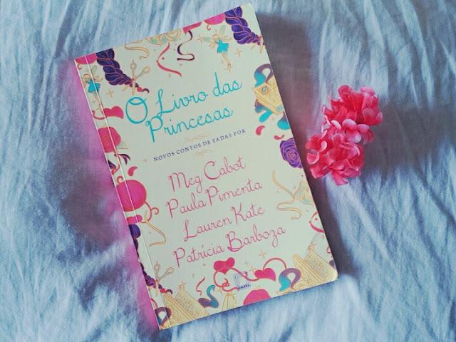 O Livro das Princesas - Meg Cabot, Paula Pimenta, Lauren Kate, Patrícia Barboza | Resenha