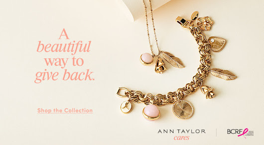 Fashion | October Breast Cancer Awareness Month Ann Taylor is Donating 50% to Breast Caner Research Foundation | Jewelry