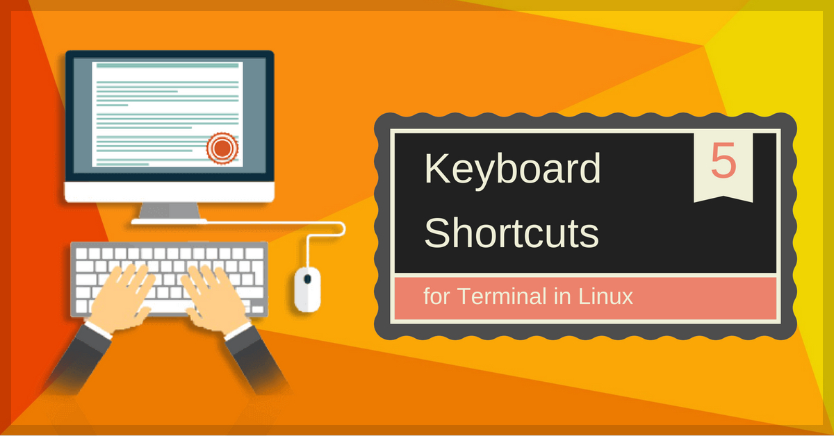 More than 35 Keyboard Shortcuts for Terminal in Linux