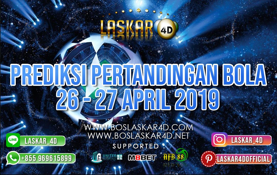 PREDIKSI PERTANDINGAN BOLA TANGGAL 26 APR – 27 APR 2019