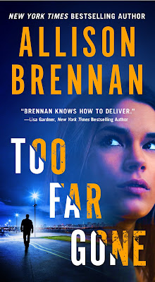 Review, Excerpt, Giveaway, Too Far Gone, Allison Brennan, Bea's Book Nook