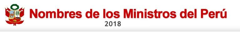 Nombres de los ministros del per 2018 for Nombre del ministro de interior