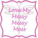 Grab button for Love My Messy Messy Mess