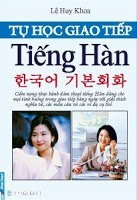 Tự Học Giao Tiếp Tiếng Hàn Cơ Bản - Lê Duy Khoa