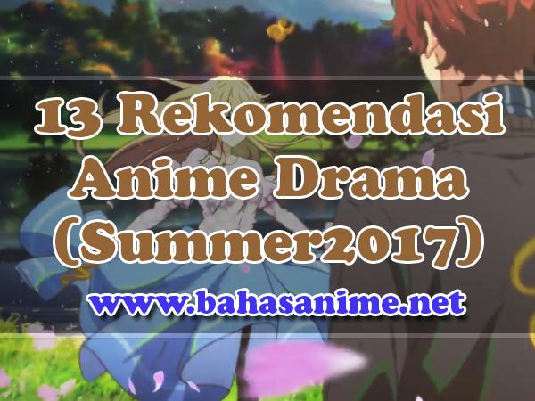 13 Rekomendasi Anime Drama (Summer 2017)