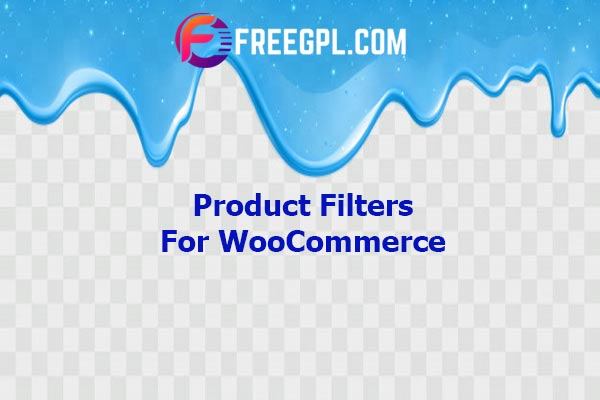 Product Filters for WooCommerce Nulled Download Free