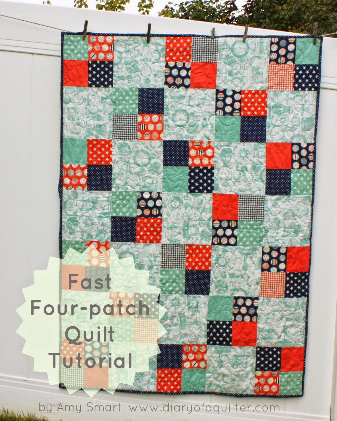 """Fast Four Patch Quilt Tutorial"" Free Easy to Sew Quilt Pattern designed by Amy Smart from Diary of a Quilter"