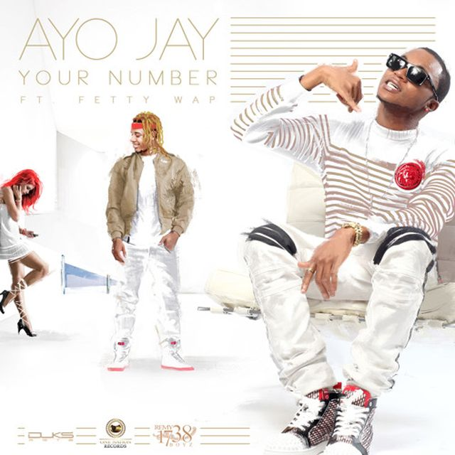 Ayo Jay - Your Number (Feat. Fetty Wap)