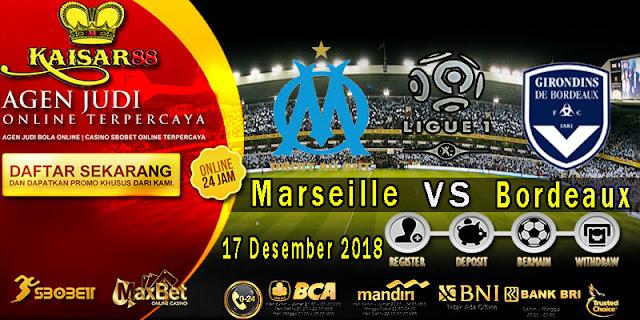 Prediksi Bola Terpercaya Liga Prancis Marseille vs Bordeaux 17 Desember 2018