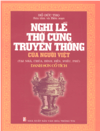 Nghi Lễ Thờ Cúng Truyền Thống Của Người Việt - Hồ Đức Thọ