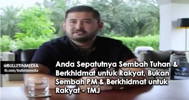 Anda Sepatutnya Sembah Tuhan & Berkhidmat untuk Rakyat, Bukan Sembah PM & Berkhidmat untuk Rakyat - TMJ
