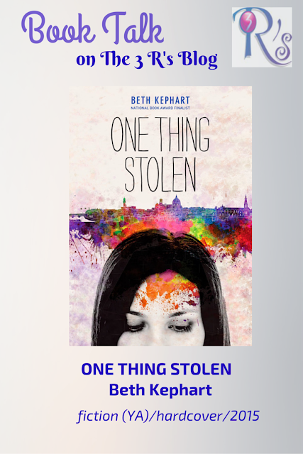 Book discussion ONE THING STOLEN Beth Kephart 3Rs Blog