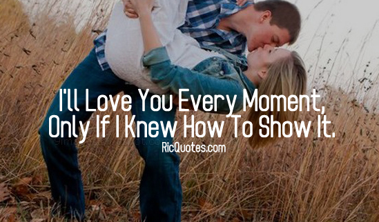 Love Quotes | I'll Love You Every Moment
