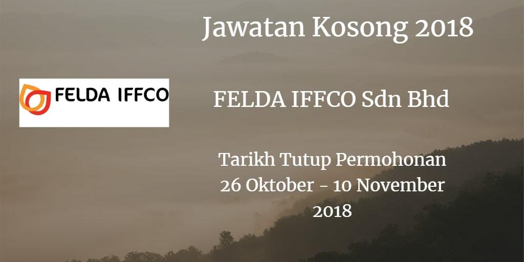 Jawatan Kosong FELDA IFFCO Sdn Bhd  26 Oktober - 10 November 2018