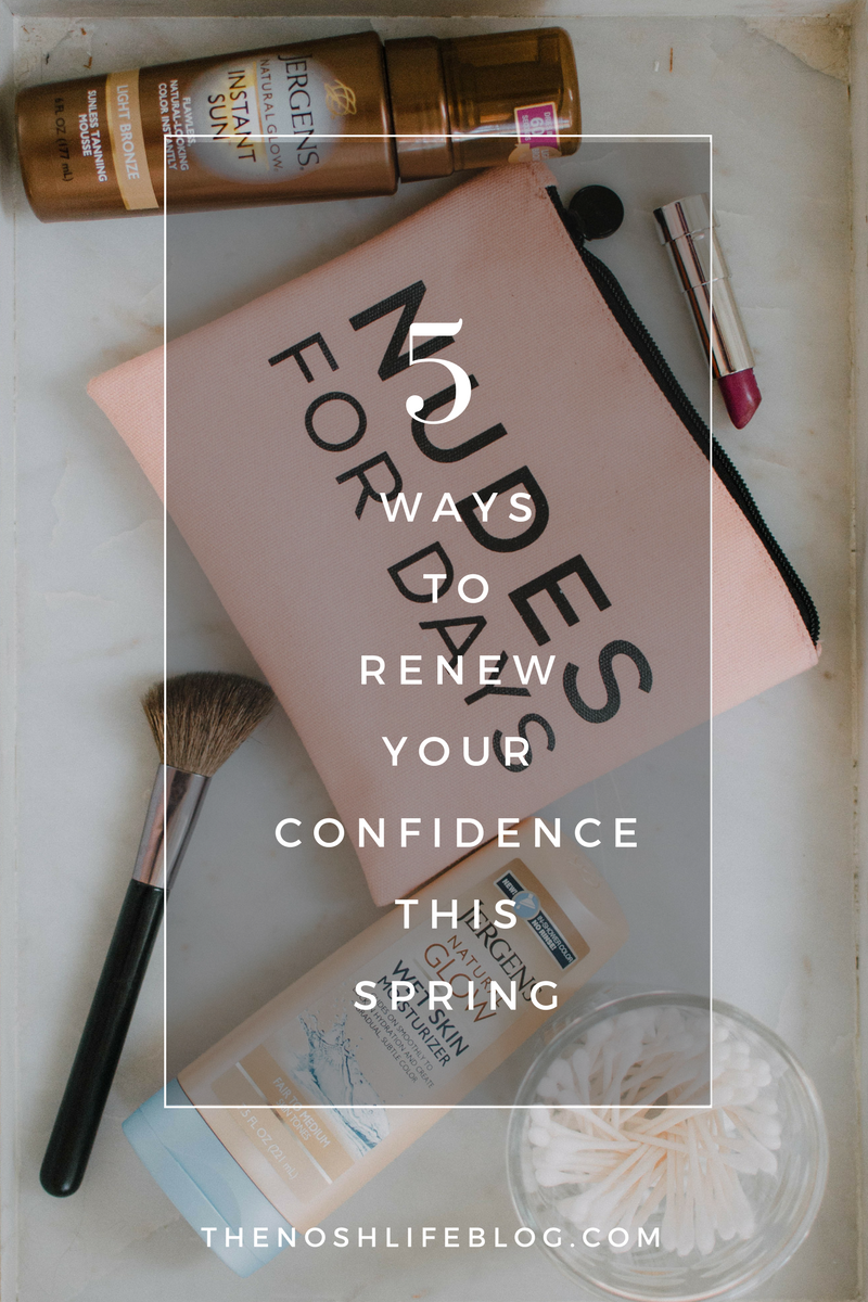 5 Ways To Renew Your Confidence This Spring