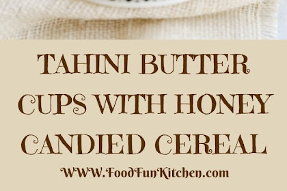 TAHINI BUTTER CUPS WITH HONEY CANDIED CEREAL