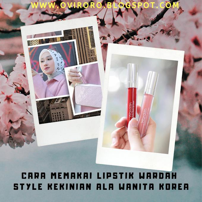 Cara Memakai Lipstik Wardah Style Kekinian Ala Wanita Korea