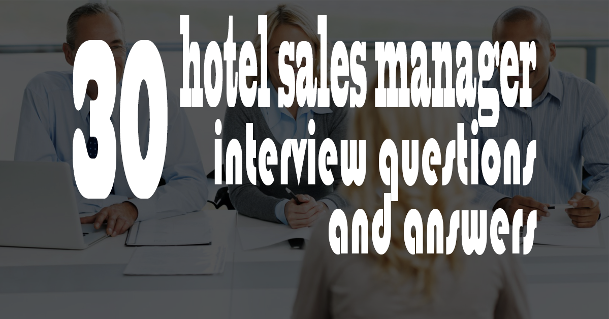 1 hotel sales manager interview question tell me a little about yourself