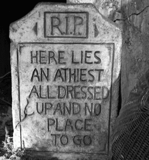 Funny atheist cartoon picture RIP Here lies an atheist all dressed up with nowhere to go