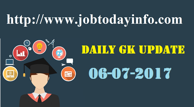 Daily GK Update 6th July 2017, Important Current Affairs