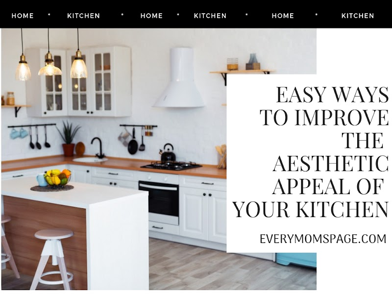 Easy Ways to Improve the Aesthetic Appeal of your Kitchen