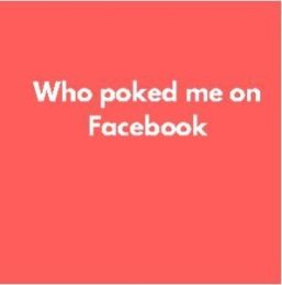 Who poked me on Facebook