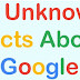 21 Unknown Historical and Fun Facts About Google That You Should Know