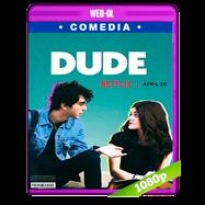 Dude (2018) WEB-DL 1080p Audio Dual Latino-Ingles