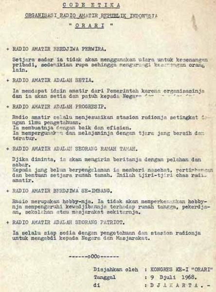 Kode Etik Amatir Radio Indonesia  pertama kali di sjahkan pada tanggal 9 Juli 1968  di Kongres Pertama ORARI di Jakarta