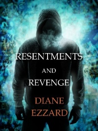Resentments and Revenge (Diane Ezzard)