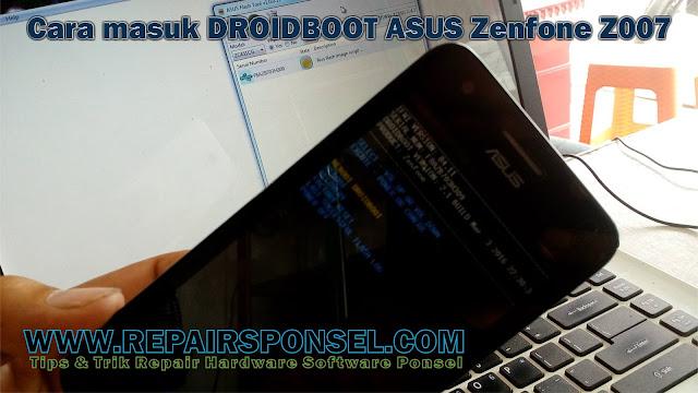 Cara masuk ke DROIDBOOT ASUS Zenfone Z007