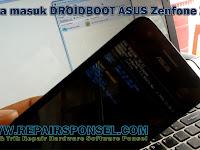 Cara Masuk DROIDBOOT ASUS Zenfone Z007