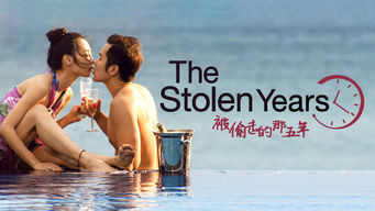 Locandina di The Stolen Years by Wong Chun-Chun with Bai Baihe e Jospeh Chang
