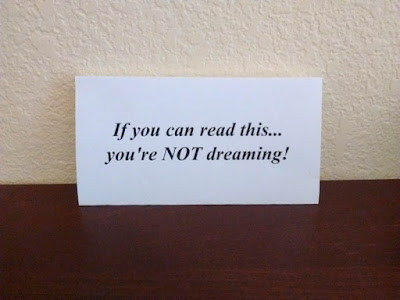 If you can read this... you're NOT dreaming!