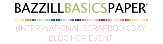 Bazzill Basics Paper (inter)National Scrapbook Day Blog Hop Event #bazzillbasics #NSD