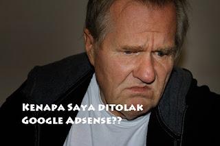 Kenapa blog saya ditolak google adsense?
