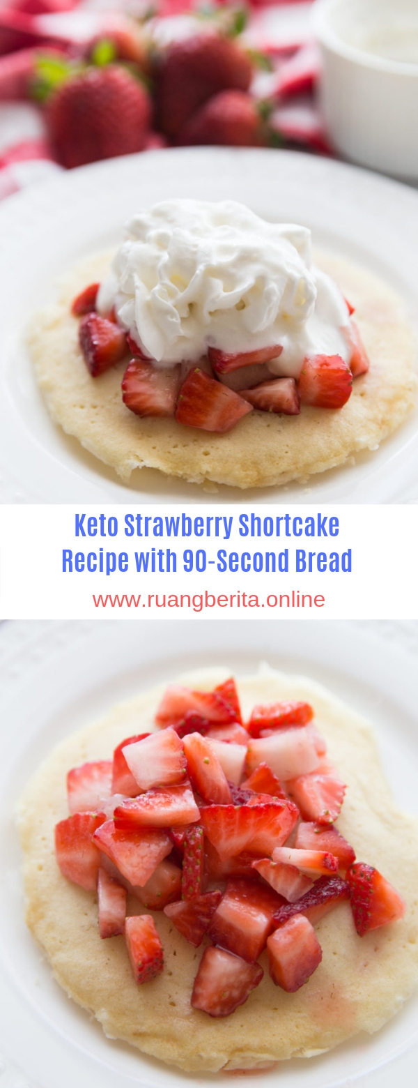 KETO STRAWBERRY SHORTCAKE RECIPE WITH 90-SECOND BREAD