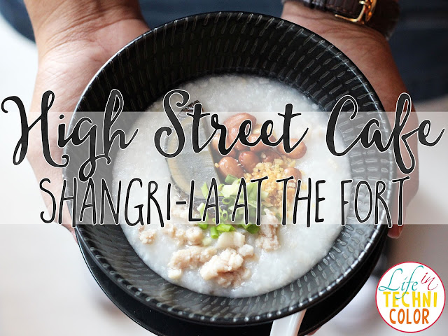 High Street Cafe, Shangri-La at the Fort | Life in Technicolor