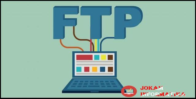 File Transfer Protocol (FTP) : Pengertian, Fungsi Dan Kinerjanya - JOKAM INFORMATIKA
